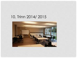 10. Trinn 2014/ 2015