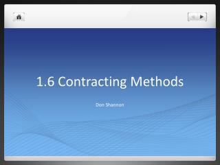 1.6 Contracting Methods