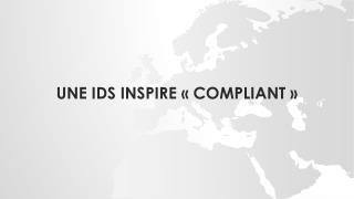 Une IDS INSPIRE « compliant »