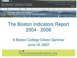 The Boston Indicators Report 2004 - 2006