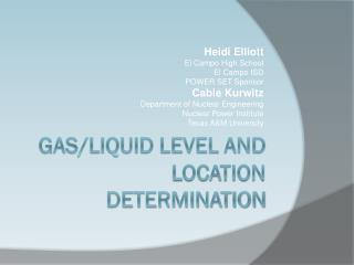 Gas/Liquid Level and Location Determination