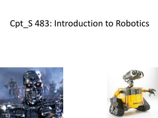 Cpt_S  483: Introduction to Robotics