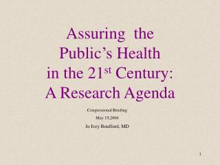 Assuring  the  Public s Health  in the 21st Century:  A Research Agenda