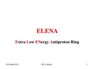 ELENA E xtra  L ow  EN ergy  A ntiproton Ring