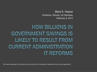 How Billions in Government Savings is Likely to Result from Current Administration IT Reforms