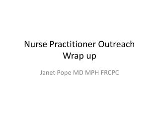 Nurse Practitioner Outreach Wrap up