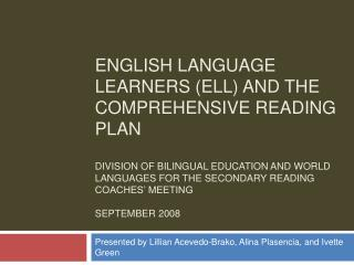 English Language Learners ELL and the comprehensive reading plan  Division of Bilingual Education and World Languages fo