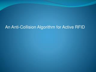 An Anti-Collision Algorithm for Active RFID