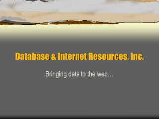 Database & Internet Resources, Inc.