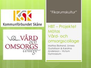 HBT – Projektet Mötas Vård- och omsorgscollage