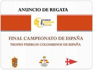 FINAL CAMPEONATO DE ESPAÑA TROFEO PUEBLOS COLOMBINOS DE ESPAÑA