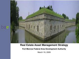Real Estate Asset Management Strategy Fort Monroe Federal Area Development Authority