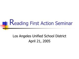 R eading First Action Seminar