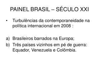 PAINEL BRASIL � S�CULO XXI