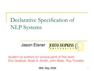 Declarative Specification of NLP Systems