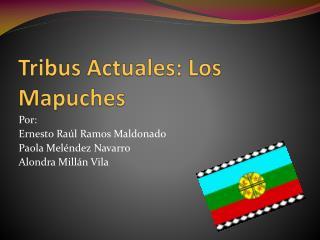 Tribus Actuales: Los Mapuches