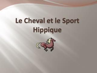 Le Cheval et le Sport  Hippique