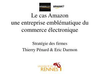 Le cas Amazon une entreprise embl�matique du commerce �lectronique