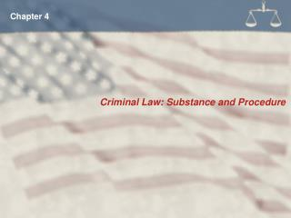 Criminal Law: Substance and Procedure