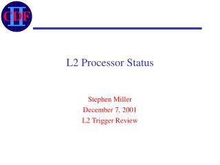 L2 Processor Status