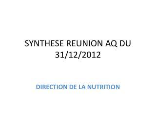 SYNTHESE REUNION AQ DU 31/12/2012