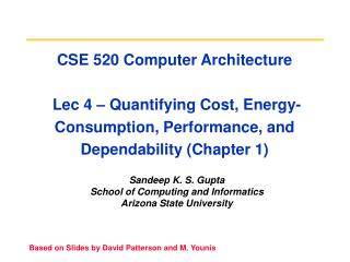 Sandeep K. S. Gupta School of Computing and Informatics Arizona State University