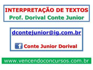 INTERPRETAÇÃO DE TEXTOS Prof. Dorival Conte Junior dcontejunior@ig.br