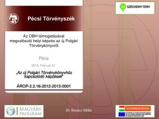 """Pécs 2014.  Február 21. """" Az új Polgári Törvénykönyvhöz kapcsolódó képzések """""""