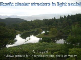 N. Itagaki  Yukawa Institute for Theoretical Physics, Kyoto University
