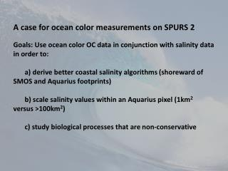 A case for ocean color measurements on SPURS 2