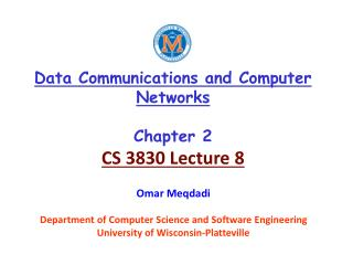 Data Communications and Computer Networks Chapter 2 CS 3830 Lecture 8