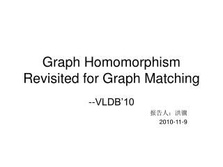 Graph Homomorphism Revisited for Graph Matching