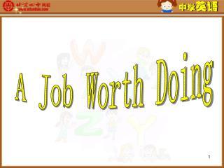 A Job Worth Doing