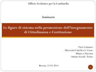 Piero Cattaneo - Università Cattolica S. Cuore Milano e Piacenza - Istituto Sociale  Torino