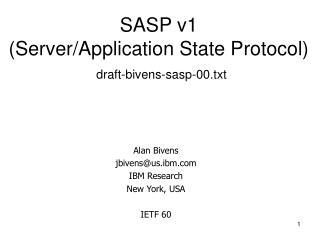 SASP v1 (Server/Application State Protocol) draft-bivens-sasp-00.txt