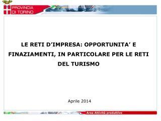 LE RETI D'IMPRESA: OPPORTUNITA' E FINAZIAMENTI, IN PARTICOLARE PER LE RETI DEL TURISMO