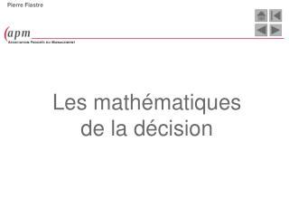 Les mathématiques  de la décision