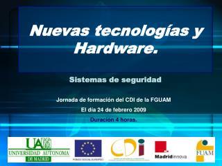 Nuevas tecnologías y Hardware.