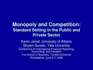 Monopoly and Competition:  Standard Setting in the Public and Private Sector