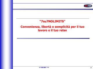 7su7NOLIMITS  Convenienza, libert  e semplicit  per il tuo lavoro e il tuo relax