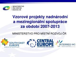 Vzorové projekty nadnárodní  a meziregionální spolupráce za období 2007-2013
