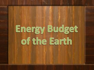 Energy Budget of the Earth