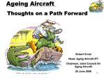 Ageing Aircraft Thoughts on a Path Forward