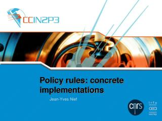 Policy  rules :  concrete implementations