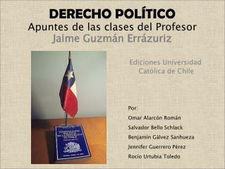 Por: Omar Alarcón Román  Salvador Bello Schlack Benjamín Gálvez Sanhueza Jennifer Guerrero Pérez