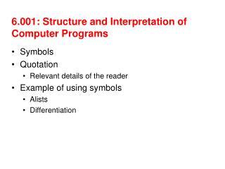 6.001: Structure and Interpretation of Computer Programs