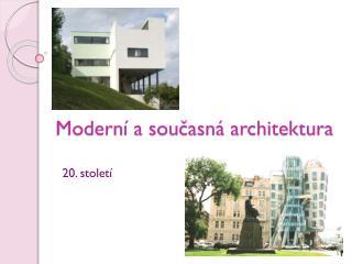 Modern � a sou?asn� architektura