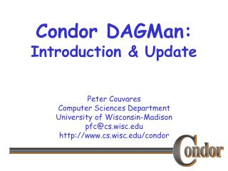 Condor DAGMan: Introduction & Update