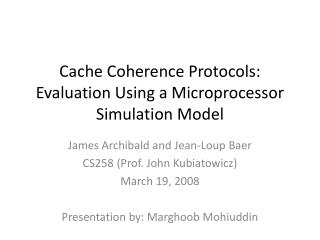 Cache Coherence Protocols: Evaluation Using a Microprocessor Simulation Model