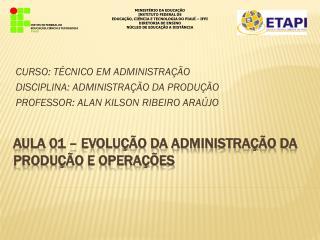 AULA 01 – Evolução da administração da produção e operações